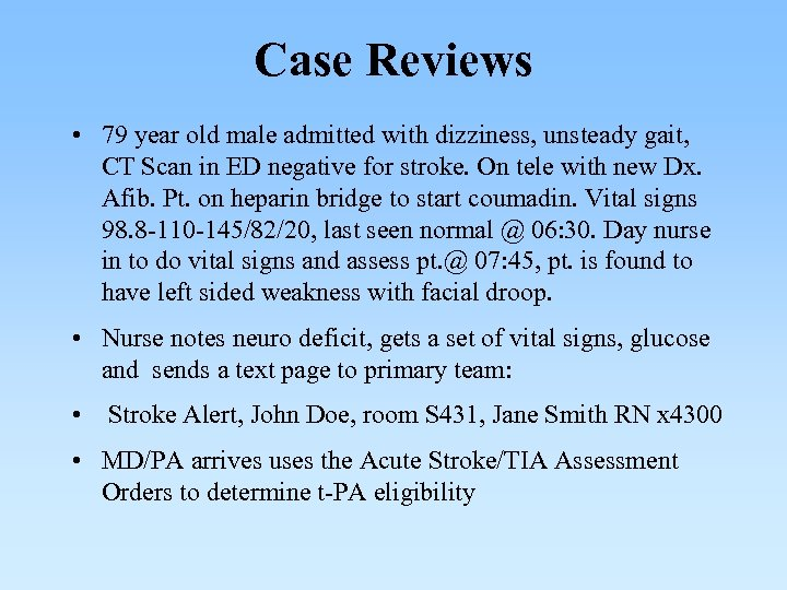 Case Reviews • 79 year old male admitted with dizziness, unsteady gait, CT Scan