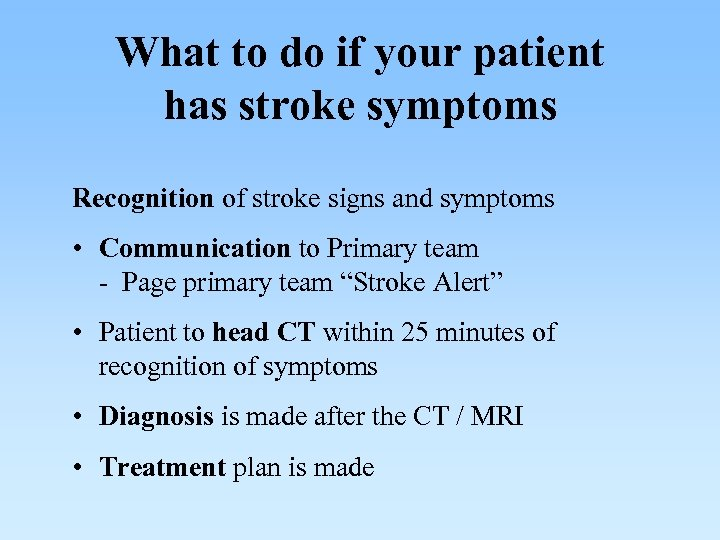 What to do if your patient has stroke symptoms Recognition of stroke signs and