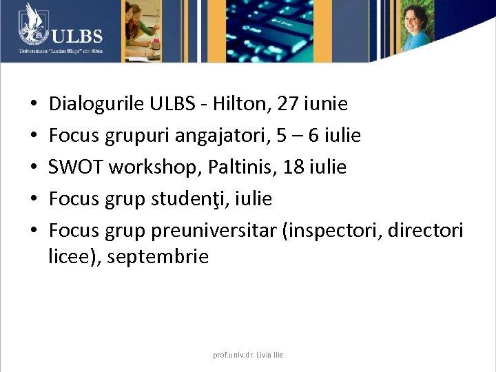 • • • Dialogurile ULBS - Hilton, 27 iunie Focus grupuri angajatori, 5