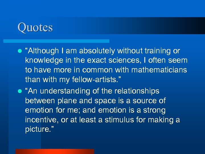 """Quotes """"Although I am absolutely without training or knowledge in the exact sciences, I"""