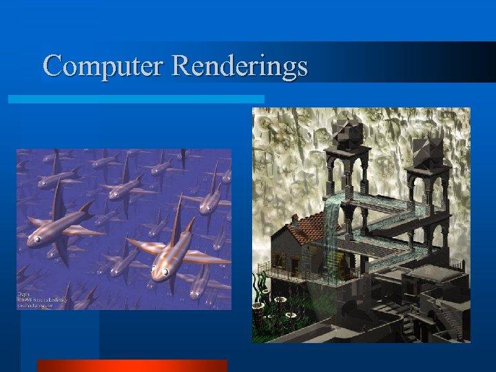 Computer Renderings