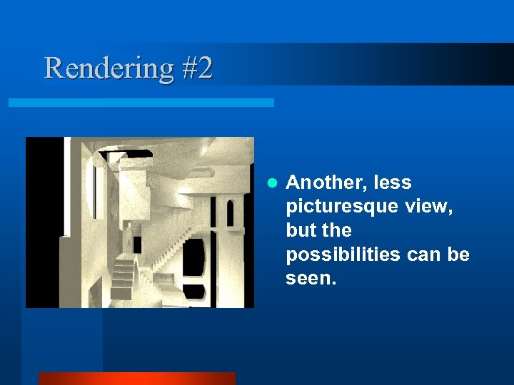 Rendering #2 l Another, less picturesque view, but the possibilities can be seen.