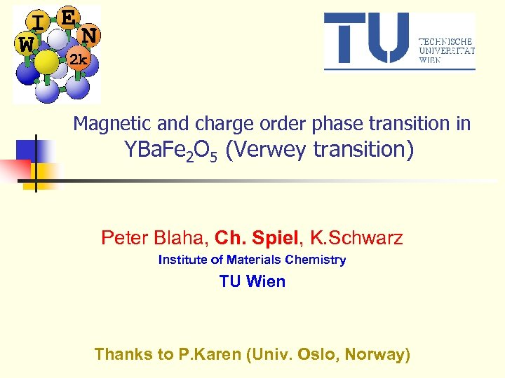 Magnetic and charge order phase transition in YBa. Fe 2 O 5 (Verwey transition)