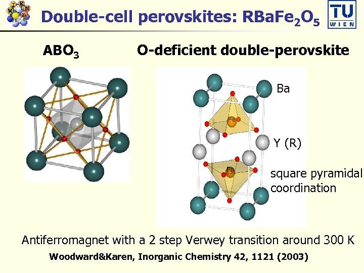 Double-cell perovskites: RBa. Fe 2 O 5 ABO 3 O-deficient double-perovskite Ba Y (R)