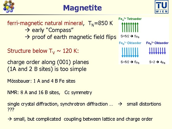 """Magnetite ferri-magnetic natural mineral, TN=850 K early """"Compass"""" proof of earth magnetic field flips"""
