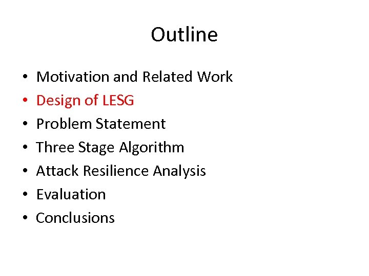 Outline • • Motivation and Related Work Design of LESG Problem Statement Three Stage