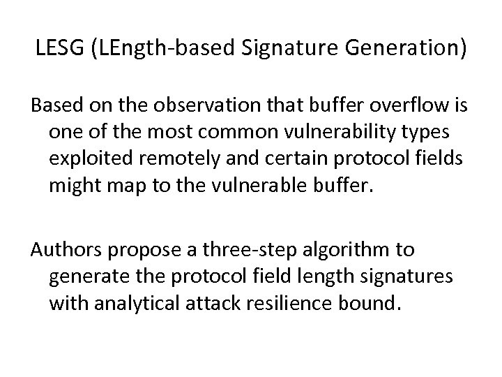 LESG (LEngth-based Signature Generation) Based on the observation that buffer overflow is one of