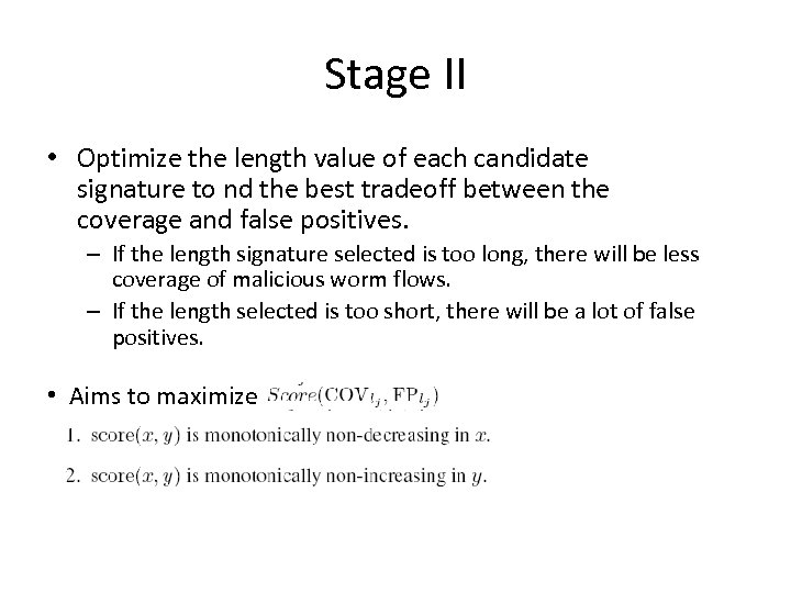 Stage II • Optimize the length value of each candidate signature to nd the