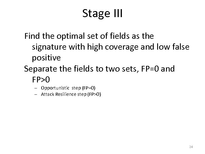 Stage III Find the optimal set of fields as the signature with high coverage