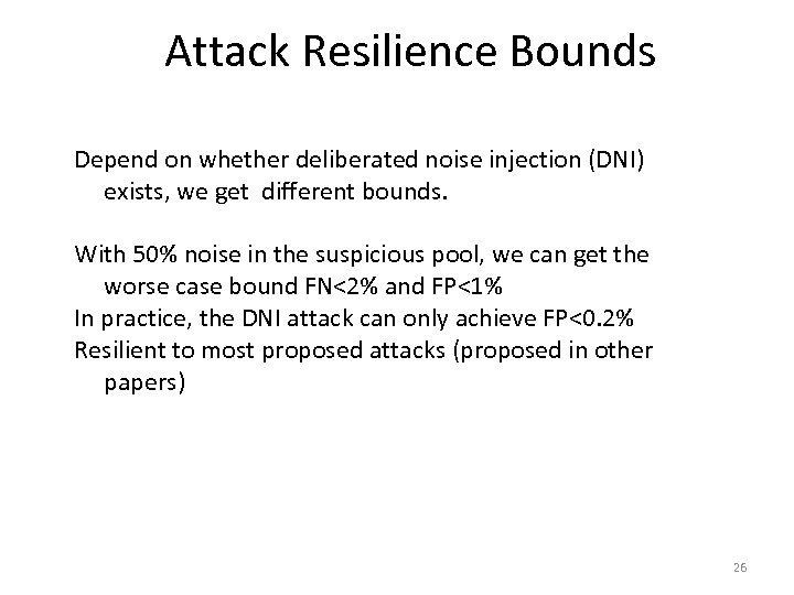 Attack Resilience Bounds Depend on whether deliberated noise injection (DNI) exists, we get different