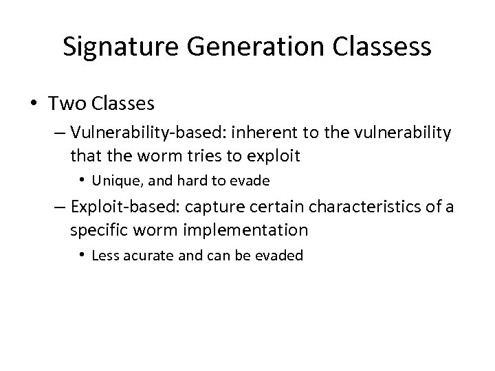 Signature Generation Classess • Two Classes – Vulnerability-based: inherent to the vulnerability that the