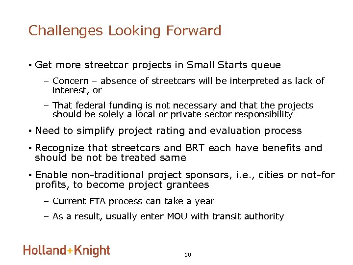 Challenges Looking Forward • Get more streetcar projects in Small Starts queue – Concern
