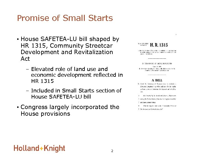 Promise of Small Starts • House SAFETEA-LU bill shaped by HR 1315, Community Streetcar