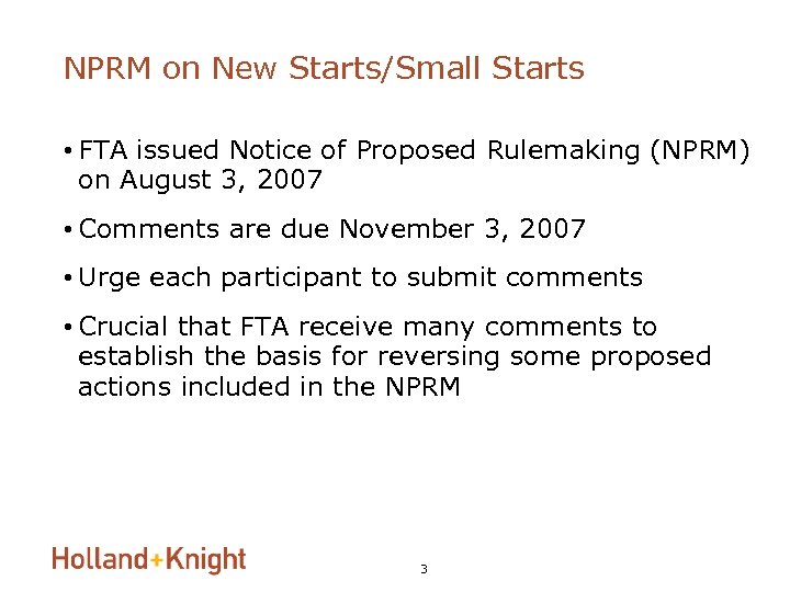 NPRM on New Starts/Small Starts • FTA issued Notice of Proposed Rulemaking (NPRM) on