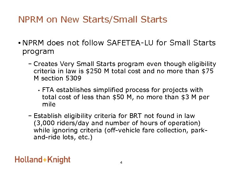 NPRM on New Starts/Small Starts • NPRM does not follow SAFETEA-LU for Small Starts