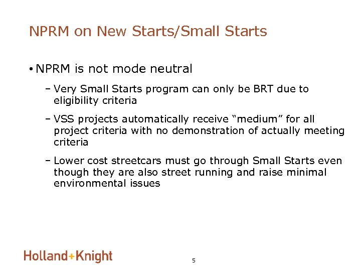 NPRM on New Starts/Small Starts • NPRM is not mode neutral – Very Small