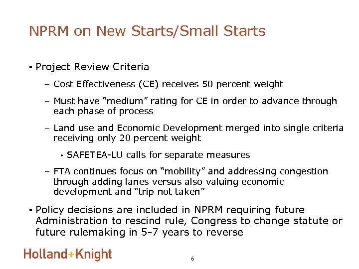 NPRM on New Starts/Small Starts • Project Review Criteria – Cost Effectiveness (CE) receives