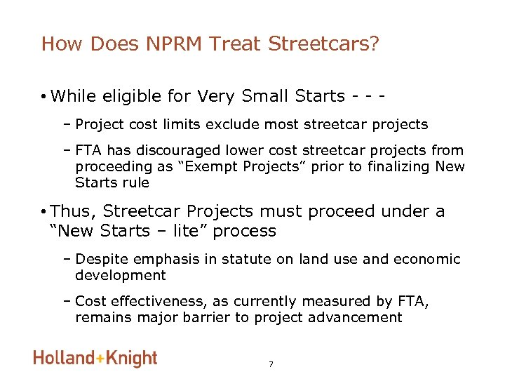How Does NPRM Treat Streetcars? • While eligible for Very Small Starts - -