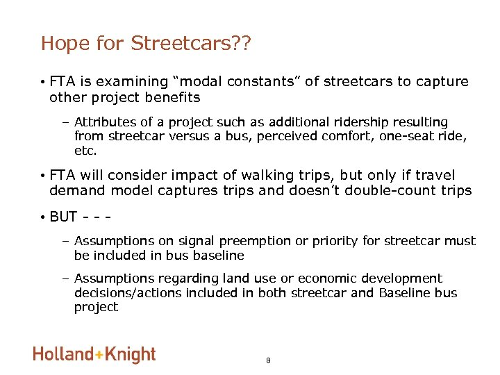 "Hope for Streetcars? ? • FTA is examining ""modal constants"" of streetcars to capture"