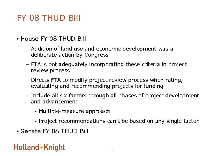 FY 08 THUD Bill • House FY 08 THUD Bill – Addition of land