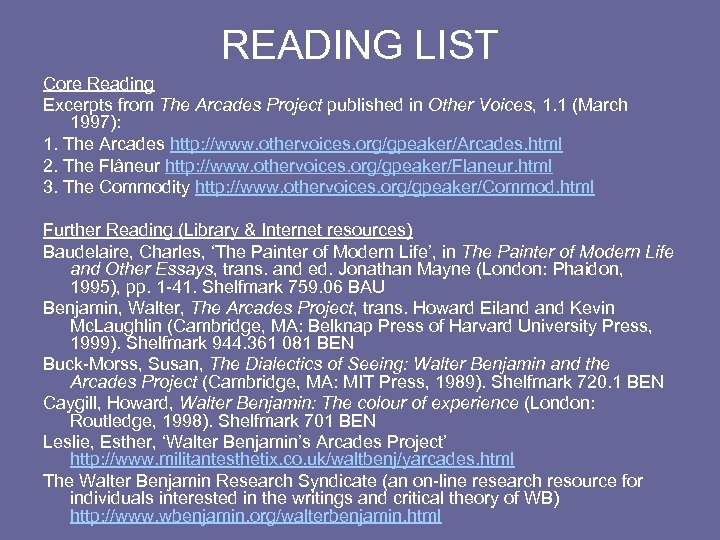 READING LIST Core Reading Excerpts from The Arcades Project published in Other Voices, 1.