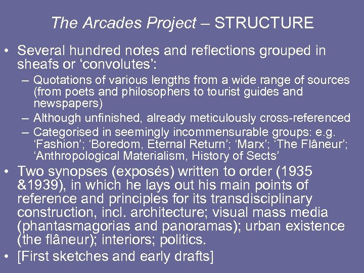 The Arcades Project – STRUCTURE • Several hundred notes and reflections grouped in sheafs