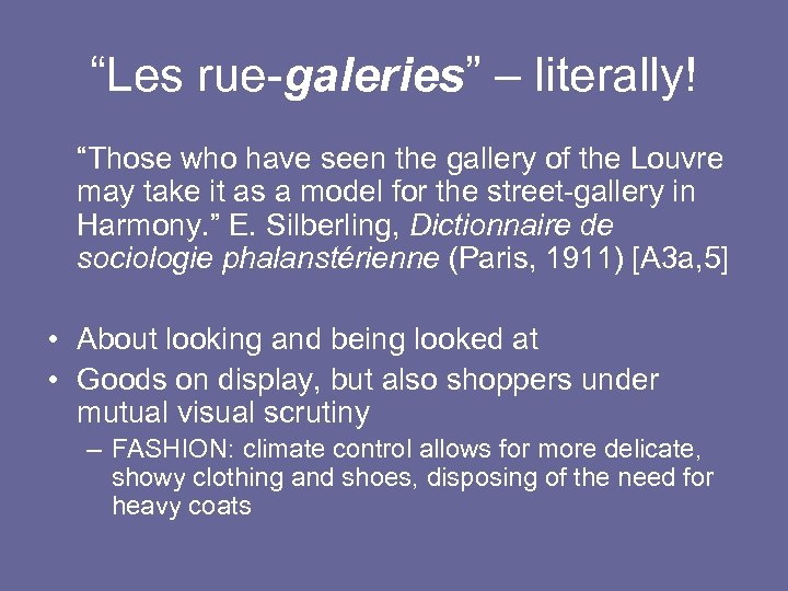 """""""Les rue-galeries"""" – literally! """"Those who have seen the gallery of the Louvre may"""