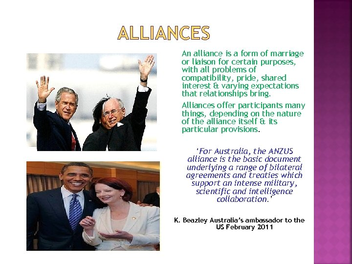 ALLIANCES An alliance is a form of marriage or liaison for certain purposes, with