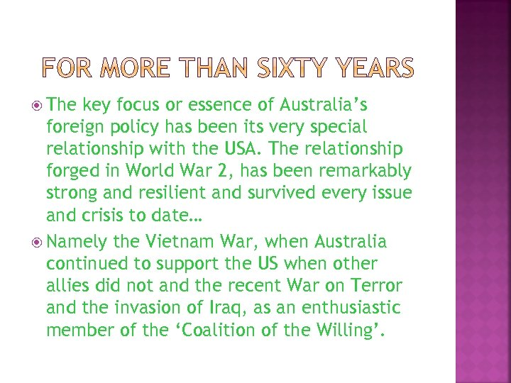The key focus or essence of Australia's foreign policy has been its very