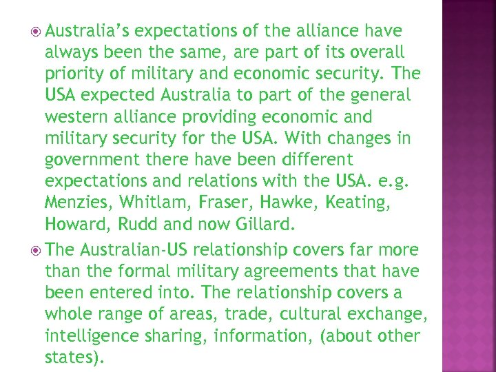 Australia's expectations of the alliance have always been the same, are part of