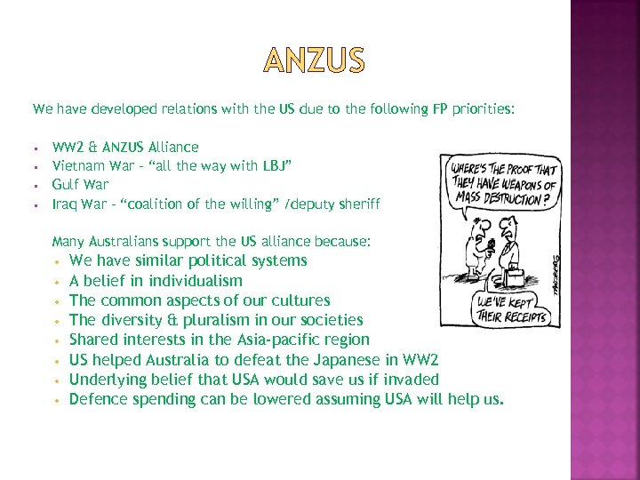 ANZUS We have developed relations with the US due to the following FP priorities: