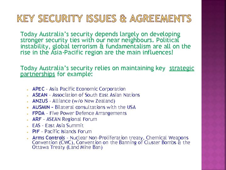 KEY SECURITY ISSUES & AGREEMENTS Today Australia's security depends largely on developing stronger security