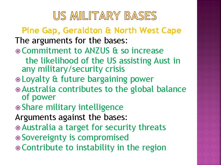 US MILITARY BASES Pine Gap, Geraldton & North West Cape The arguments for the