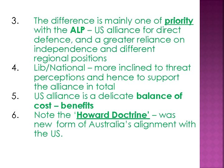 3. 4. 5. 6. The difference is mainly one of priority with the ALP