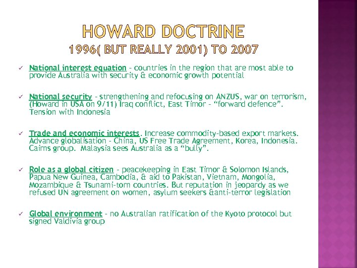HOWARD DOCTRINE 1996( BUT REALLY 2001) TO 2007 ü National interest equation – countries