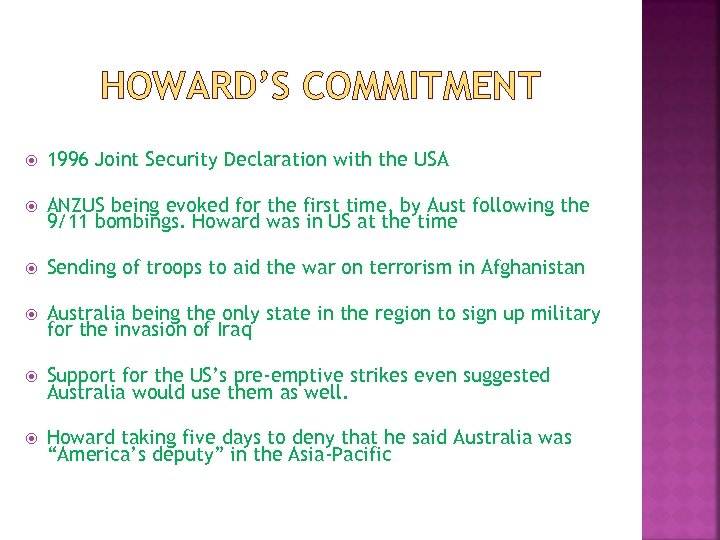 HOWARD'S COMMITMENT 1996 Joint Security Declaration with the USA ANZUS being evoked for the