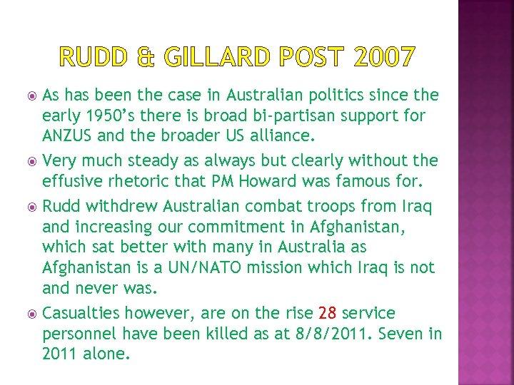 RUDD & GILLARD POST 2007 As has been the case in Australian politics since