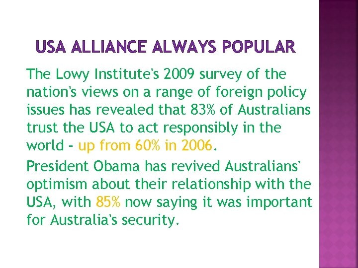 USA ALLIANCE ALWAYS POPULAR The Lowy Institute's 2009 survey of the nation's views on