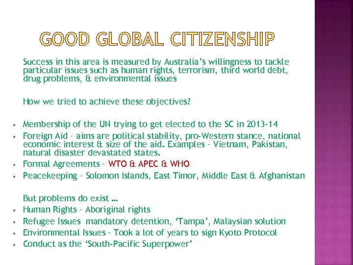 GOOD GLOBAL CITIZENSHIP Success in this area is measured by Australia's willingness to tackle