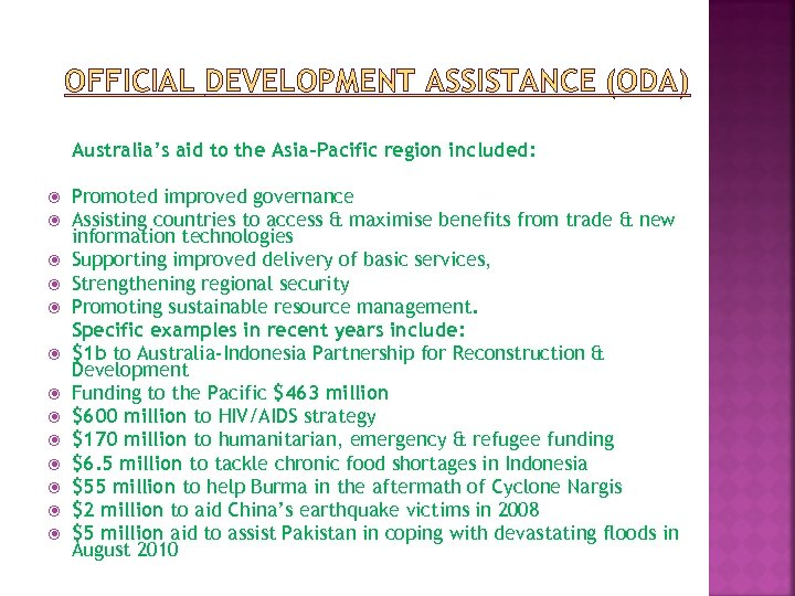 OFFICIAL DEVELOPMENT ASSISTANCE (ODA) Australia's aid to the Asia-Pacific region included: Promoted improved governance