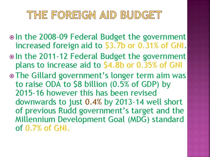 THE FOREIGN AID BUDGET In the 2008 -09 Federal Budget the government increased foreign