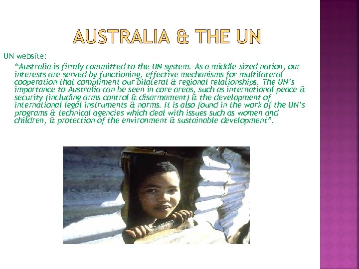 """AUSTRALIA & THE UN UN website: """"Australia is firmly committed to the UN system."""