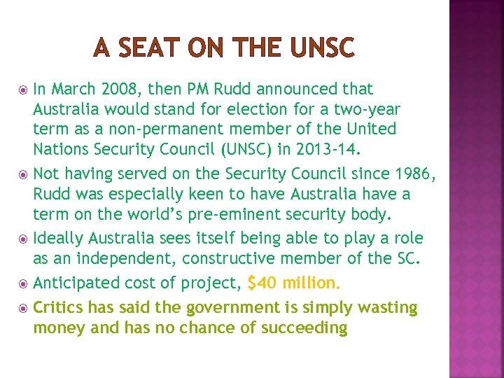 A SEAT ON THE UNSC In March 2008, then PM Rudd announced that Australia