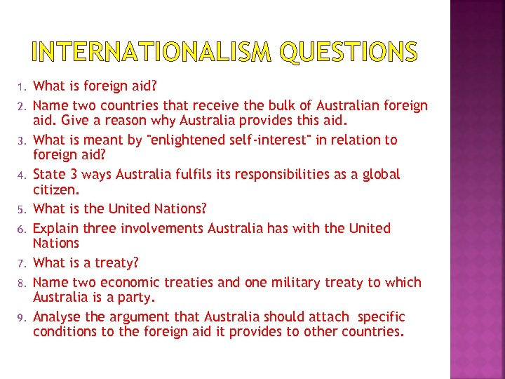 INTERNATIONALISM QUESTIONS 1. 2. 3. 4. 5. 6. 7. 8. 9. What is foreign