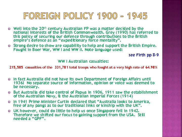 FOREIGN POLICY 1900 - 1945 Well into the 20 th century Australian FP was