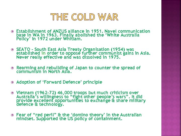 THE COLD WAR Establishment of ANZUS alliance in 1951. Navel communication base in WA