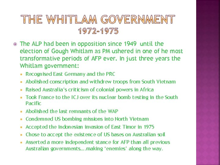 The ALP had been in opposition since 1949 until the election of Gough
