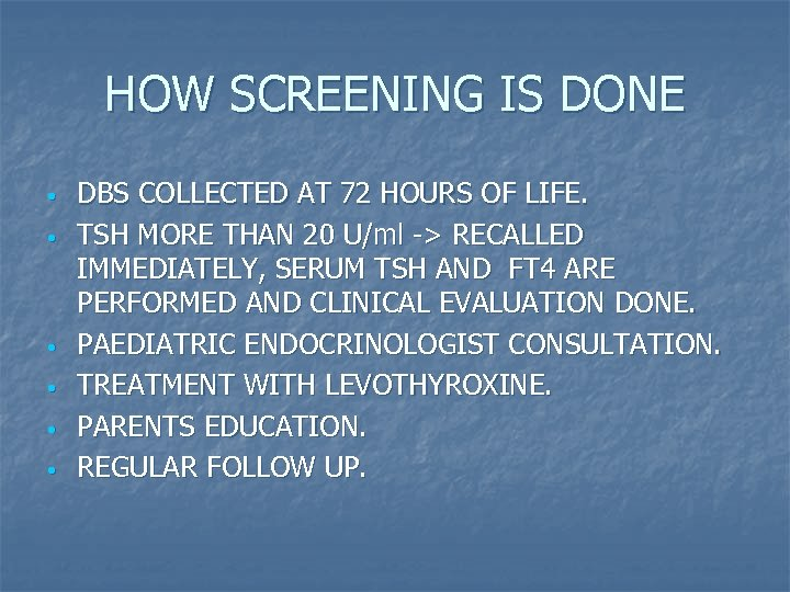 HOW SCREENING IS DONE • • • DBS COLLECTED AT 72 HOURS OF LIFE.