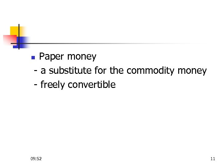 Paper money - a substitute for the commodity money - freely convertible n 09:
