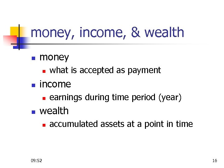 money, income, & wealth n money n n income n n what is accepted